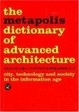 Cover of Metapolis Dictionary of Advanced Architecture