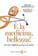 Cover of E' la medicina, bellezza!
