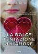 Cover of La dolce tentazione dell'amore