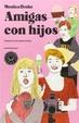 Cover of Amigas con hijos