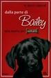 Cover of Dalla parte di Bailey. Una storia per umani