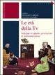 Cover of Le età della tv. Indagine su quattro generazioni di spettatori italiani