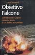 Cover of Obiettivo Falcone. Dall'Addaura a Capaci misteri e storia di un delitto annunciato