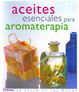 Cover of Aceites esenciales para aromaterapia/ The Illustrated Encyclopedia of Essential Oils