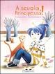 Cover of A scuola, principessa!