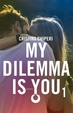 Cover of My dilemma is you 1