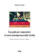 Cover of Una guida per comprendere la storia contemporanea della Turchia