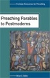 Cover of Preaching Parables To Postmoderns
