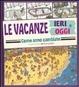 Cover of Le vacanze ieri e oggi. Come sono cambiate