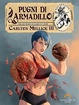 Cover of Pugni di armadillo