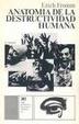 Cover of Anatomía de la destructividad humana