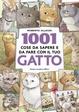 Cover of 1001 cose da sapere e da fare con il tuo gatto