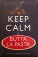Cover of Keep calm e butta la pasta