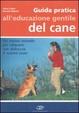 Cover of Guida pratica all'educazione gentile del cane