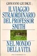 Cover of Il viaggio straordinario del professor Smith nel mondo della vita