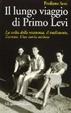 Cover of Il lungo viaggio di Primo Levi. L'arresto, l'internamento a Fossoli e la deportazione verso Auschwitz