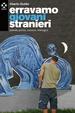 Cover of Erravamo giovani stranieri