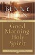 Cover of Good Morning, Holy Spirit