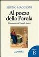 Cover of Al pozzo della parola. Commento ai Vangeli festivi. Anno B