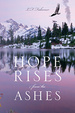 Cover of Hope Rises from the Ashes