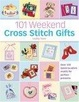 Cover of 101 Weekend Cross Stitch Gifts