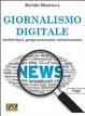 Cover of Giornalismo digitale. Architettura, programmazione, ottimizzazione