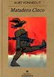 Cover of Matadero cinco, o, la cruzada de los niños