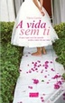 Cover of A vida sem ti