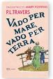Cover of Vado per mare, vado per terra