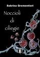 Cover of Noccioli di ciliegie