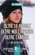 Cover of Oltre le regole - Oltre noi l'infinito - Oltre l'amore