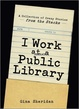 Cover of I Work at a Public Library
