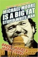 Cover of Michael Moore is a Big Fat Stupid White Man