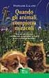 Cover of Quando gli animali compiono miracoli
