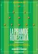 Cover of La piramide rovesciata. La storia del calcio vista attraverso le più leggendarie tattiche di gioco