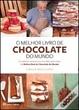 Cover of O Melhor Livro de Chocolate do Mundo