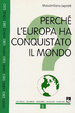 Cover of Perché l'Europa ha conquistato il mondo?