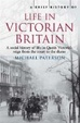 Cover of A brief history of life in Victorian Britain