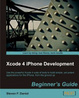 Cover of Xcode 4 IPhone Development Beginner's Guide
