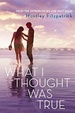 Cover of What I Thought Was True