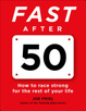 Cover of Fast After 50