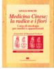 Cover of Medicina cinese: la radice e i fiori