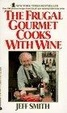 Cover of The Frugal Gourmet: Cooks with Wine