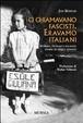 Cover of Ci chiamavano fascisti. Eravamo italiani