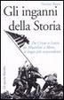 Cover of Gli inganni della storia. Da Cristo a Lenin da Mussolini a Moro, le bugie più sorprendenti