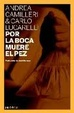 Cover of Por la boca muere el pez