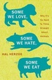 Cover of Some We Love, Some We Hate, Some We Eat