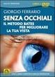 Cover of Senza occhiali. Il metodo Bates per migliorare la tua vista. DVD