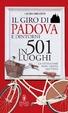 Cover of Il giro di Padova e dintorni in 501 luoghi