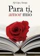 Cover of Para tí, amor mío